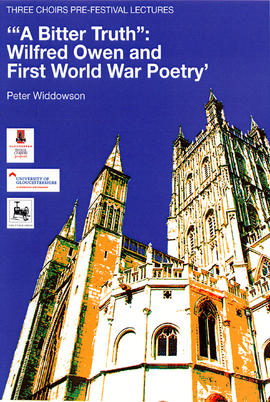 """""A Bitter Truth"": Wilfred Owen and First World War Poetry"" by Peter Widdowson"