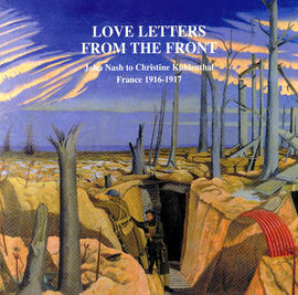 """Love Letters from the Front: John Nash to Christine Kühlenthal: France 1916-1917"""